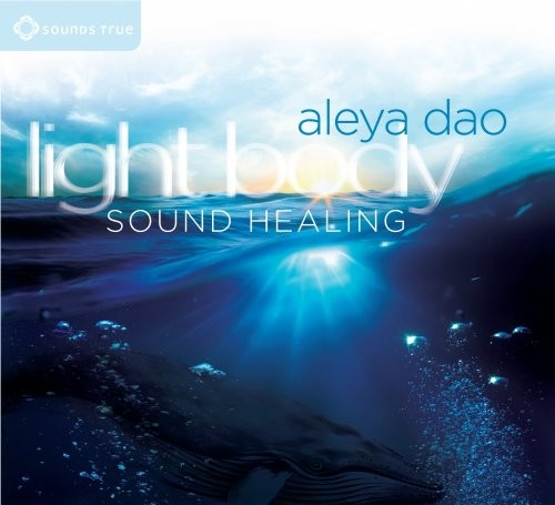Light Body Sound Healing  |  Aleya Dao